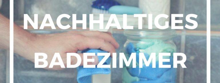 DIY: Nachhaltiges Badezimmer / Zero Waste